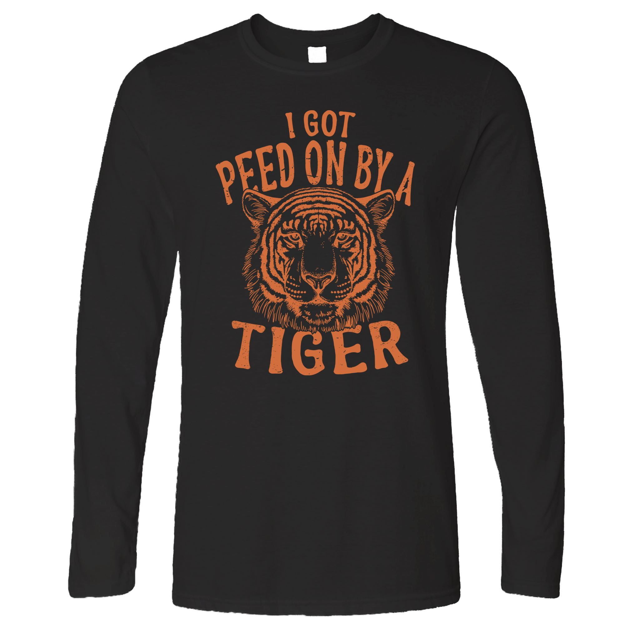 Funny Long Sleeve I Got Peed On By A Tiger T-Shirt