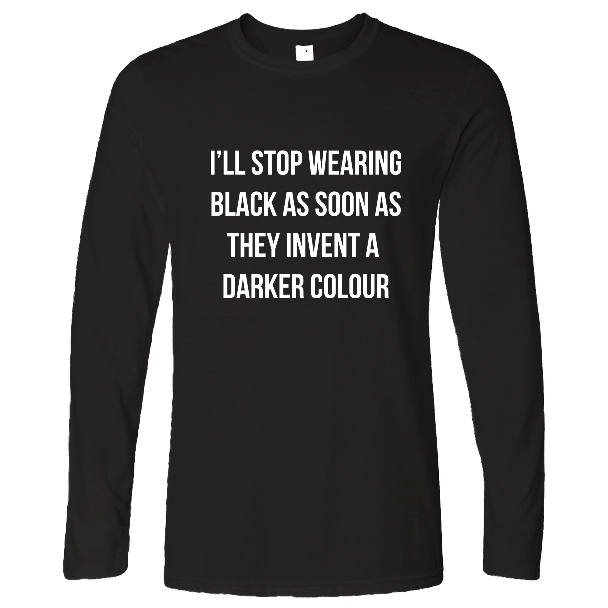 Novelty Goth Long Sleeve I'll Stop Wearing Black... Joke T-Shirt