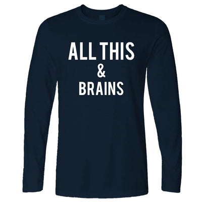 All This And Brains Long Sleeve