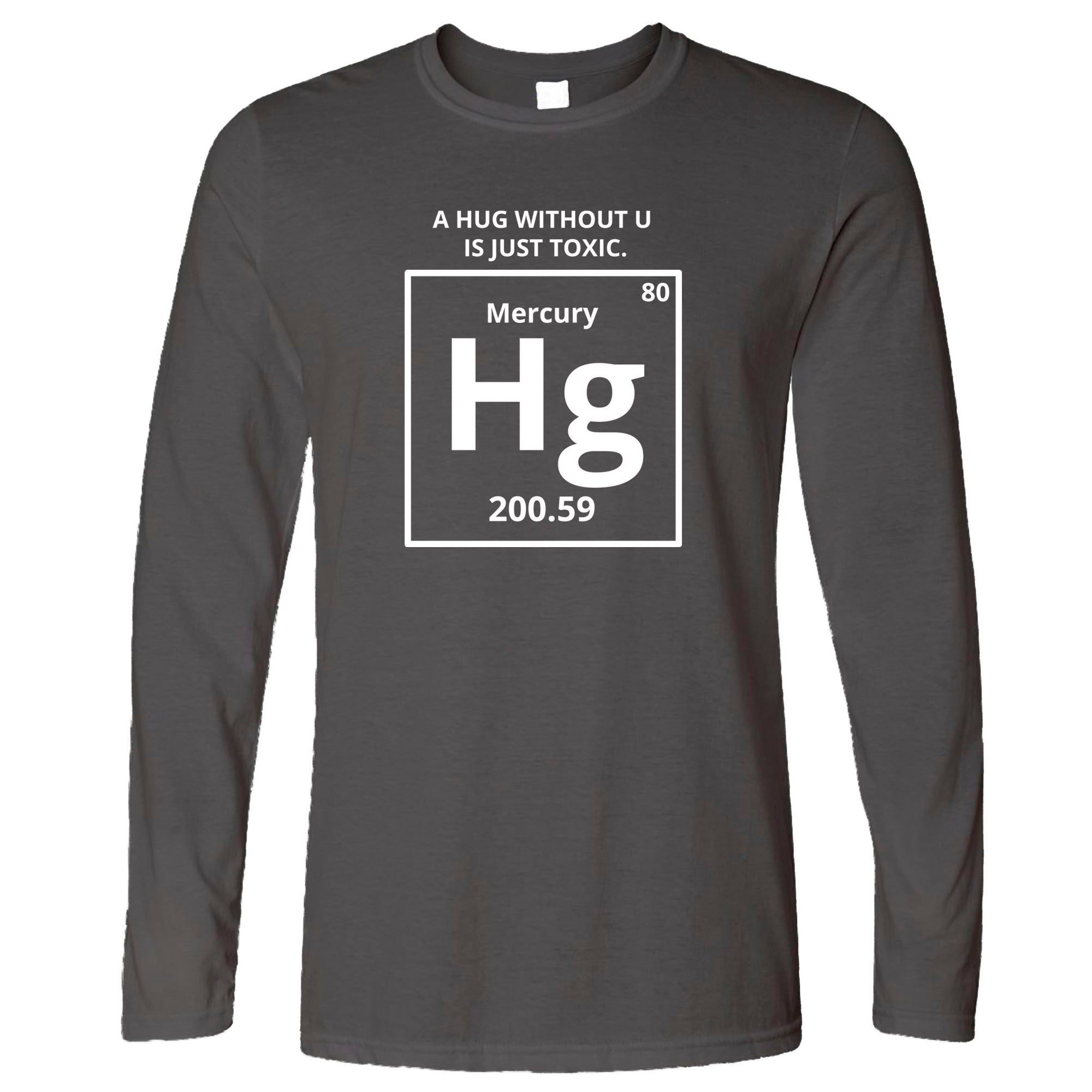 Funny Science Long Sleeve Mercury Hug Chemistry Joke T-Shirt