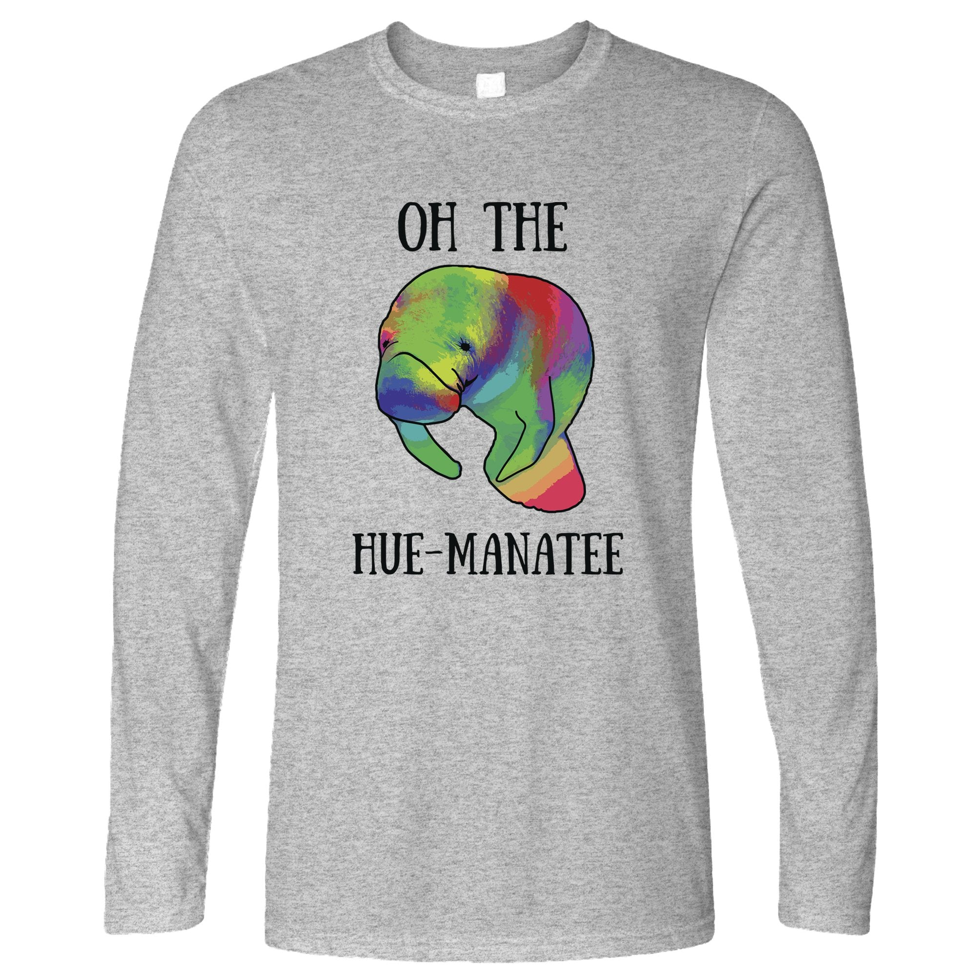 Novelty Pun Long Sleeve Oh The Hue-Manatee Humanity T-Shirt