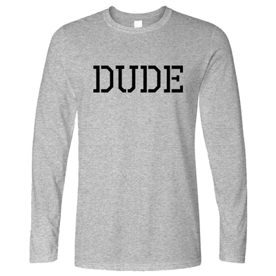 Novelty Long Sleeve With Just The Word Dude T-Shirt