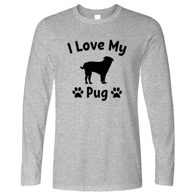 Dog Owner Long Sleeve I Love My Pug Slogan T-Shirt