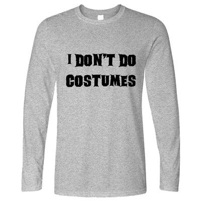 Funny Halloween Long Sleeve I Don't Do Costumes