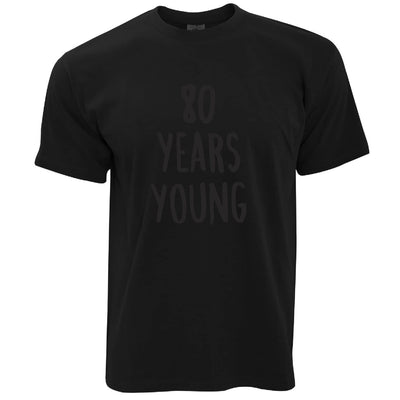 80th Birthday Joke Long Sleeve 80 Years Young Novelty Text T-Shirt