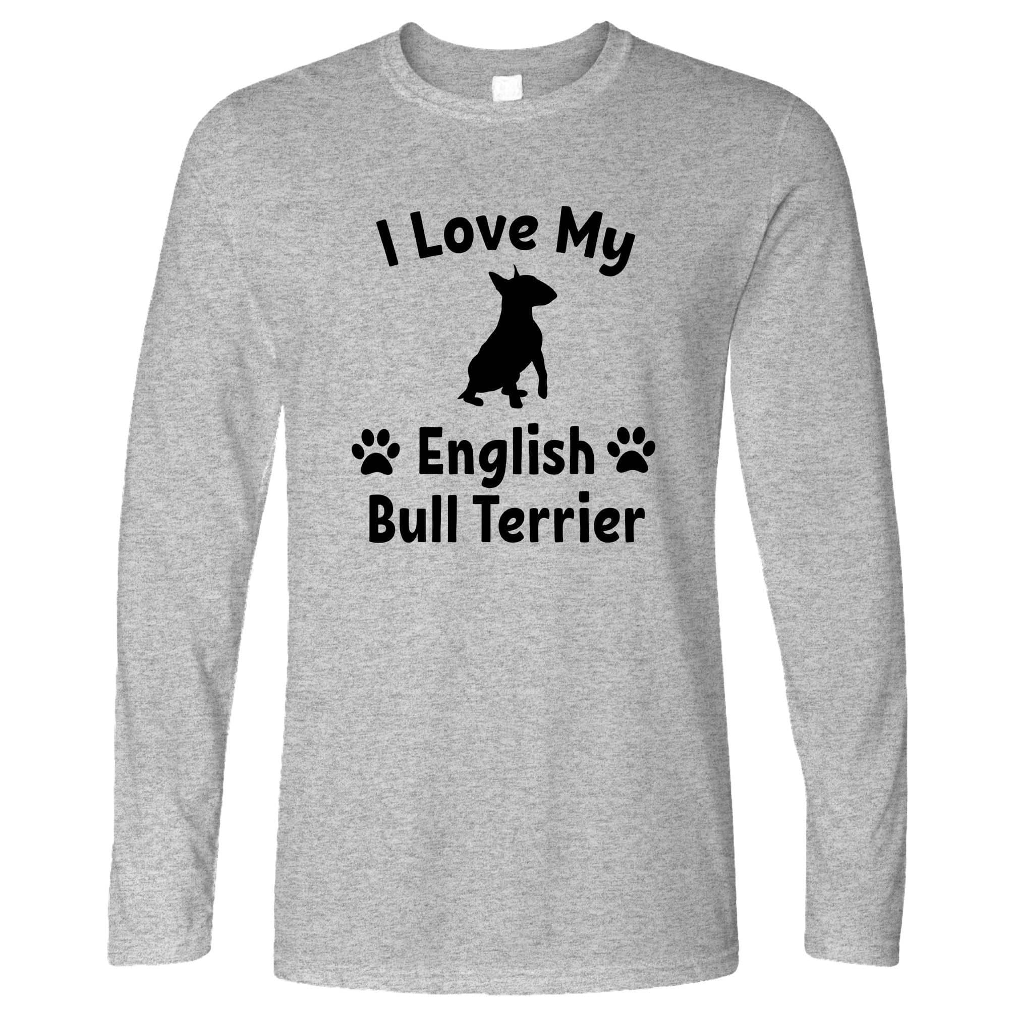 Dog Owner Long Sleeve I Love My English Bull Terrier T-Shirt
