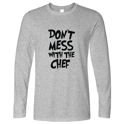 Novelty Barbecue Long Sleeve Don't Mess With The Chef Joke T-Shirt