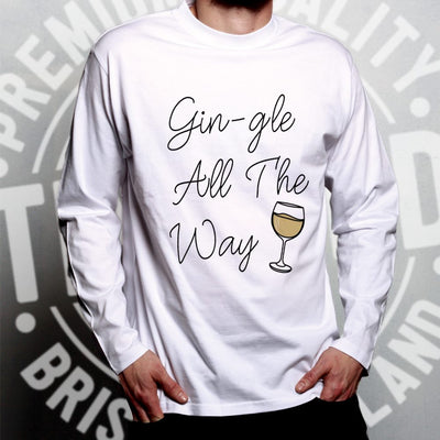 Joke Christmas Long Sleeve Gin-gle All The Way Pun Slogan T-Shirt