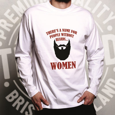 Novelty Long Sleeve There's A Name For Men Without Beards T-Shirt