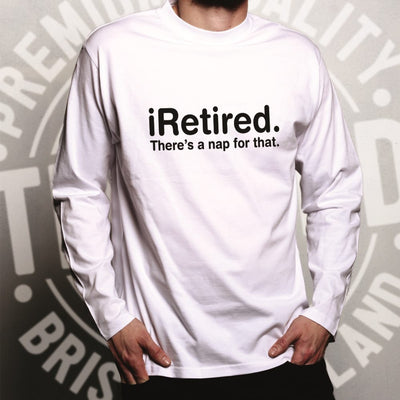 Retirement Long Sleeve i-Retired, There's A Nap For That T-Shirt