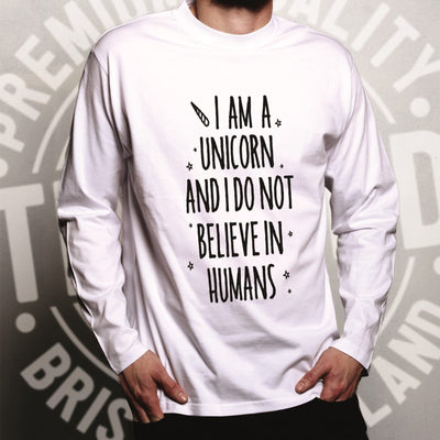 I'm A Unicorn Long Sleeve I Don't Believe In Humans T-Shirt