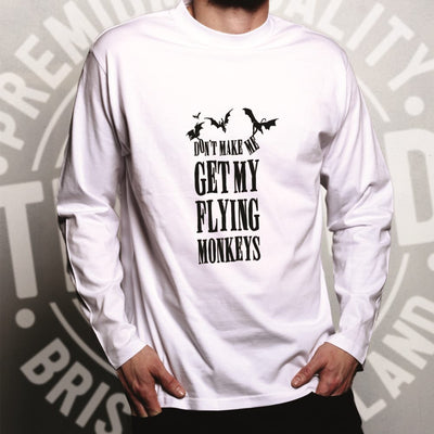 Halloween Long Sleeve Don't Make Me Get My Flying Monkeys T-Shirt