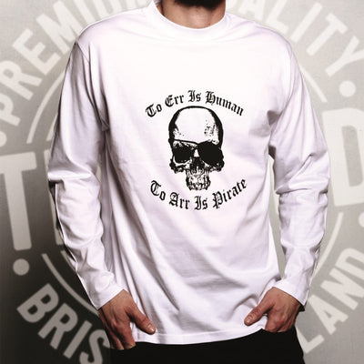 Parody Long Sleeve Too Err Is Human, To Arr Is Pirate T-Shirt