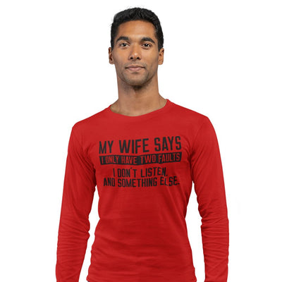 My Wife Says I Don't Listen Funny Long Sleeve T-Shirt