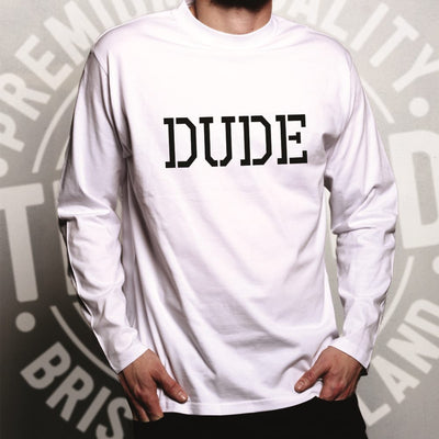 Funny Long Sleeve With Just The Word Dude