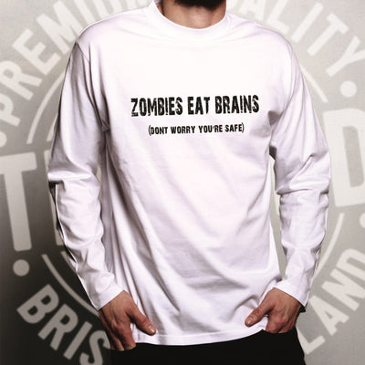 Halloween Long Sleeve Zombies Eat Brains, You're Safe T-Shirt