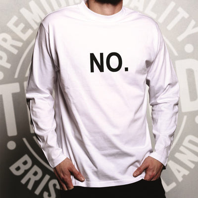 Novelty Long Sleeve With Just The Word No. T-Shirt