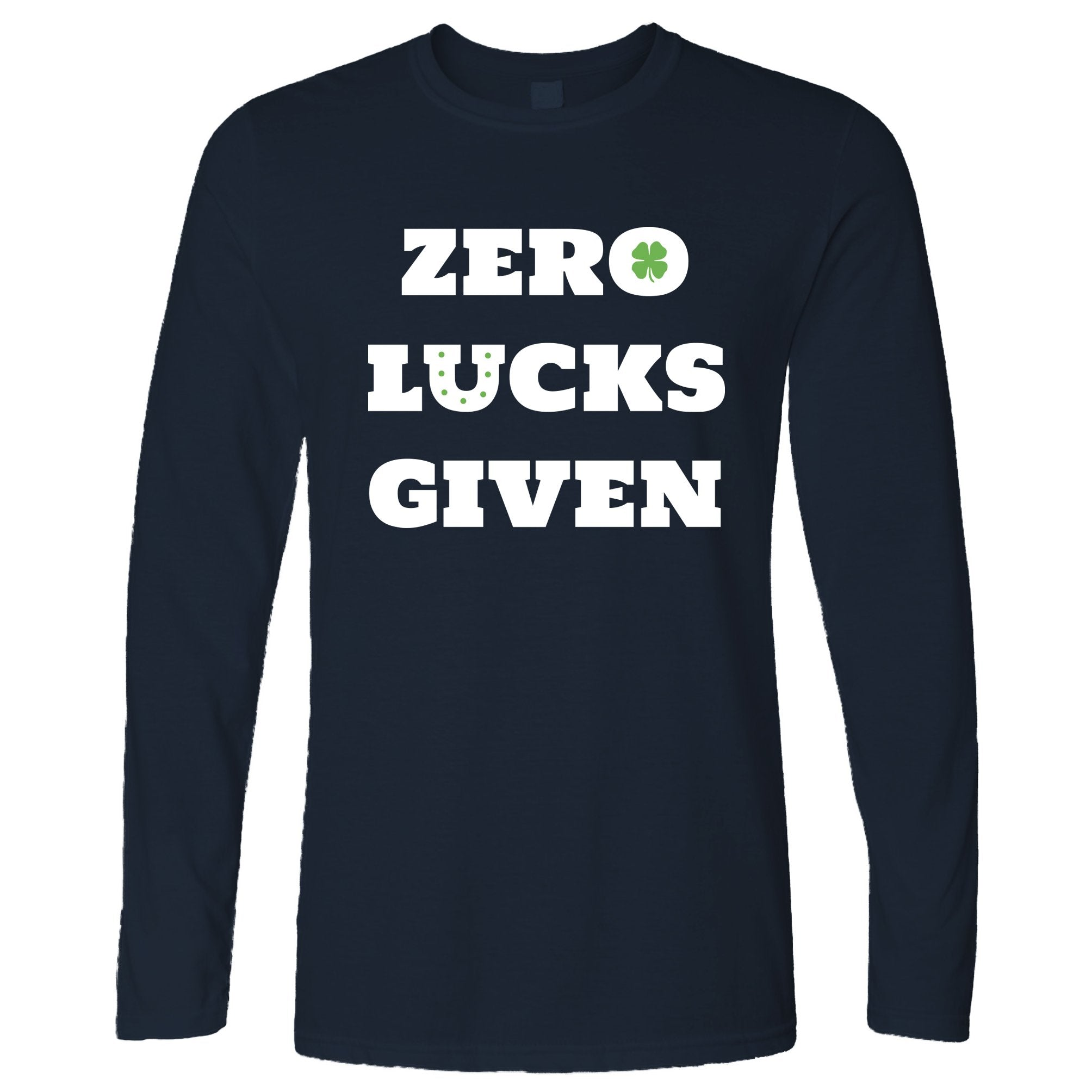St. Patricks Long Sleeve No Lucks Given Slogan T-Shirt