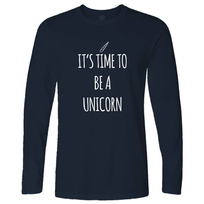 Novelty Myth Long Sleeve Its Time To Be A Unicorn Slogan T-Shirt