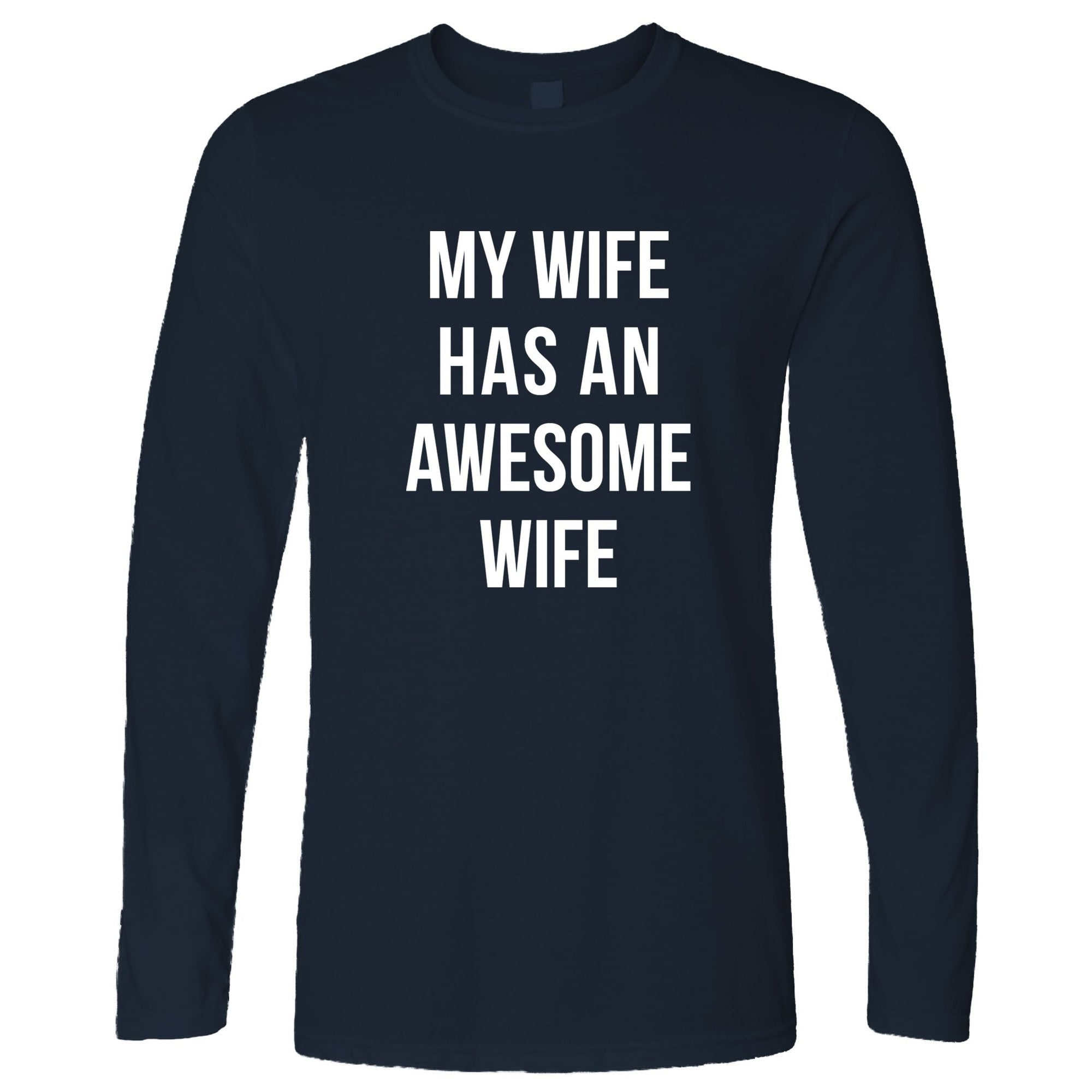 Joke Couples Long Sleeve My Wife Has An Awesome Wife T-Shirt