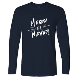 Funny Pet Long Sleeve Meow Or Never Cat Slogan