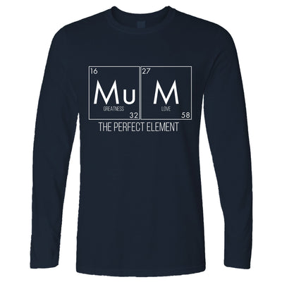 Mother's Day Long Sleeve Mum, The Greatest Element T-Shirt