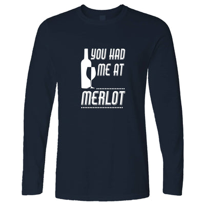 Novelty Drinking Long Sleeve You Had Me At Merlot Slogan T-Shirt
