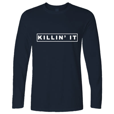 Killin It Killing It Long Sleeve T-Shirt