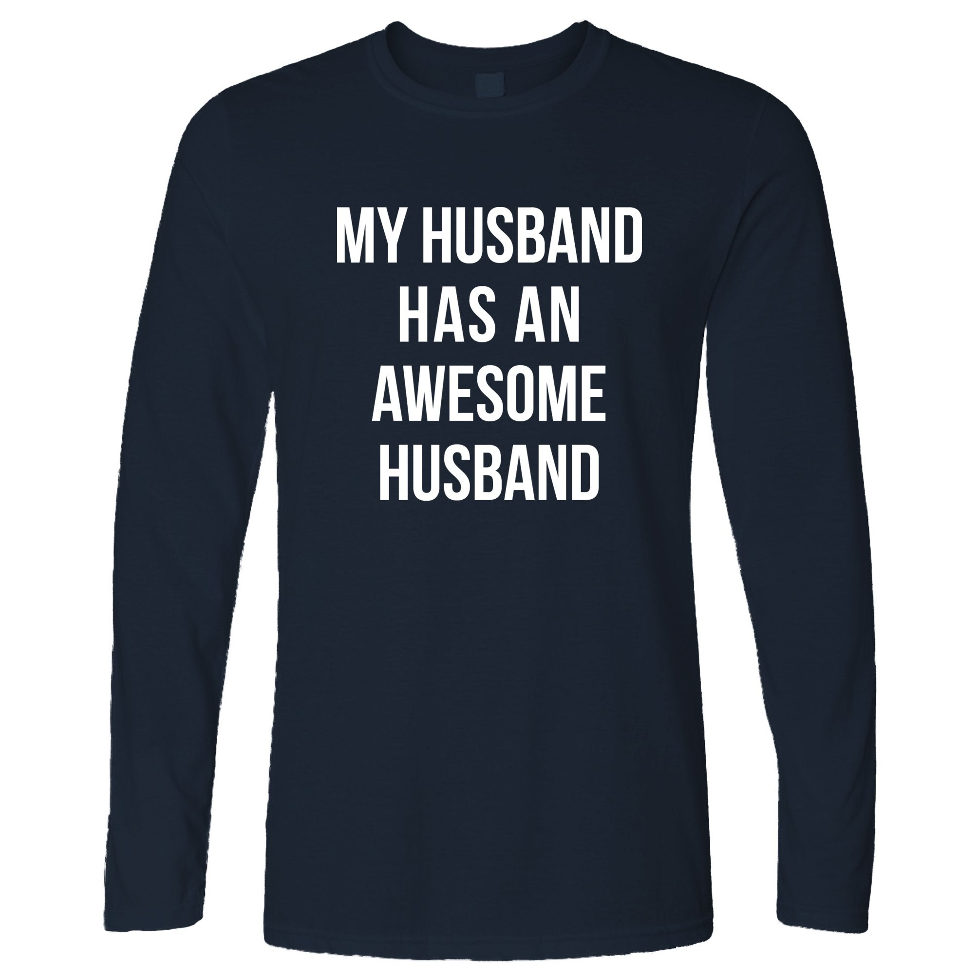 Joke Couples Long Sleeve My Husband Has An Awesome Husband T-Shirt