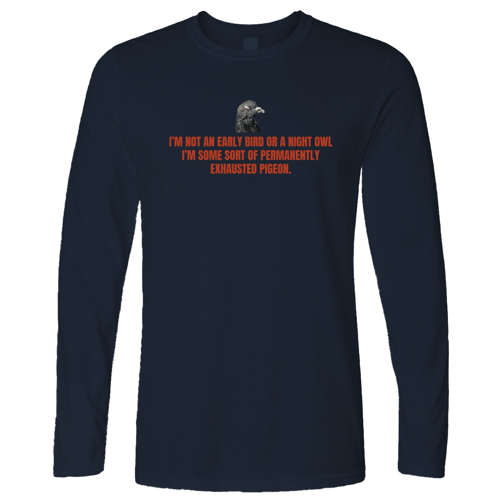 Novelty Long Sleeve Permanently Exhausted Pigeon Slogan T-Shirt