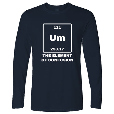 Novelty Science Long Sleeve Um The Element Of Confusion T-Shirt