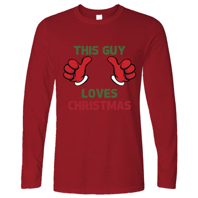 Novelty Christmas Long Sleeve This Guy Loves Christmas