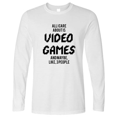 Funny Long Sleeve All I Care About Is Games And 3 People
