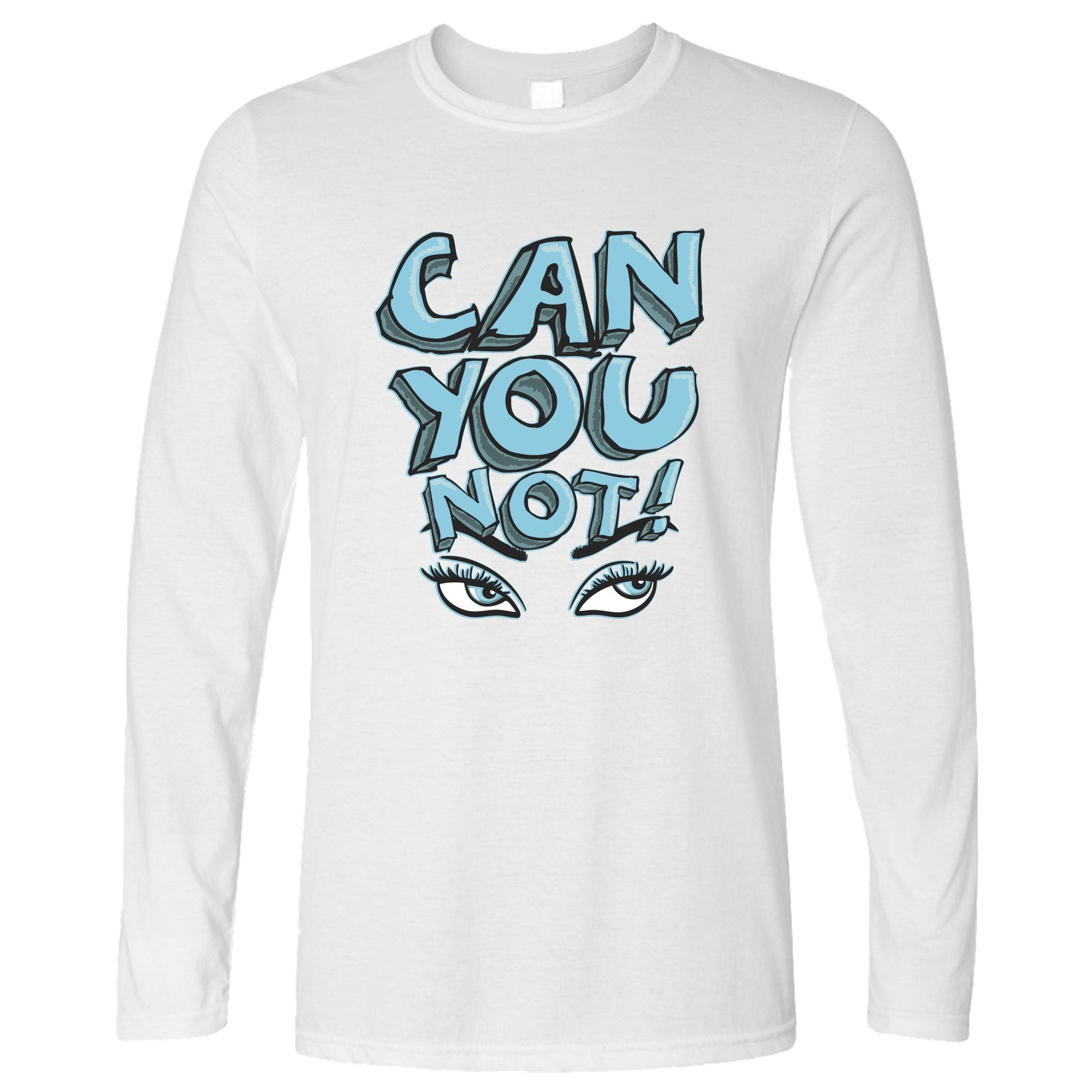 Sassy Long Sleeve Can You Not Slogan With Eyes T-Shirt