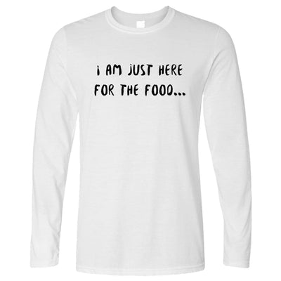 Novelty Long Sleeve I'm Just Here For The Food Slogan T-Shirt