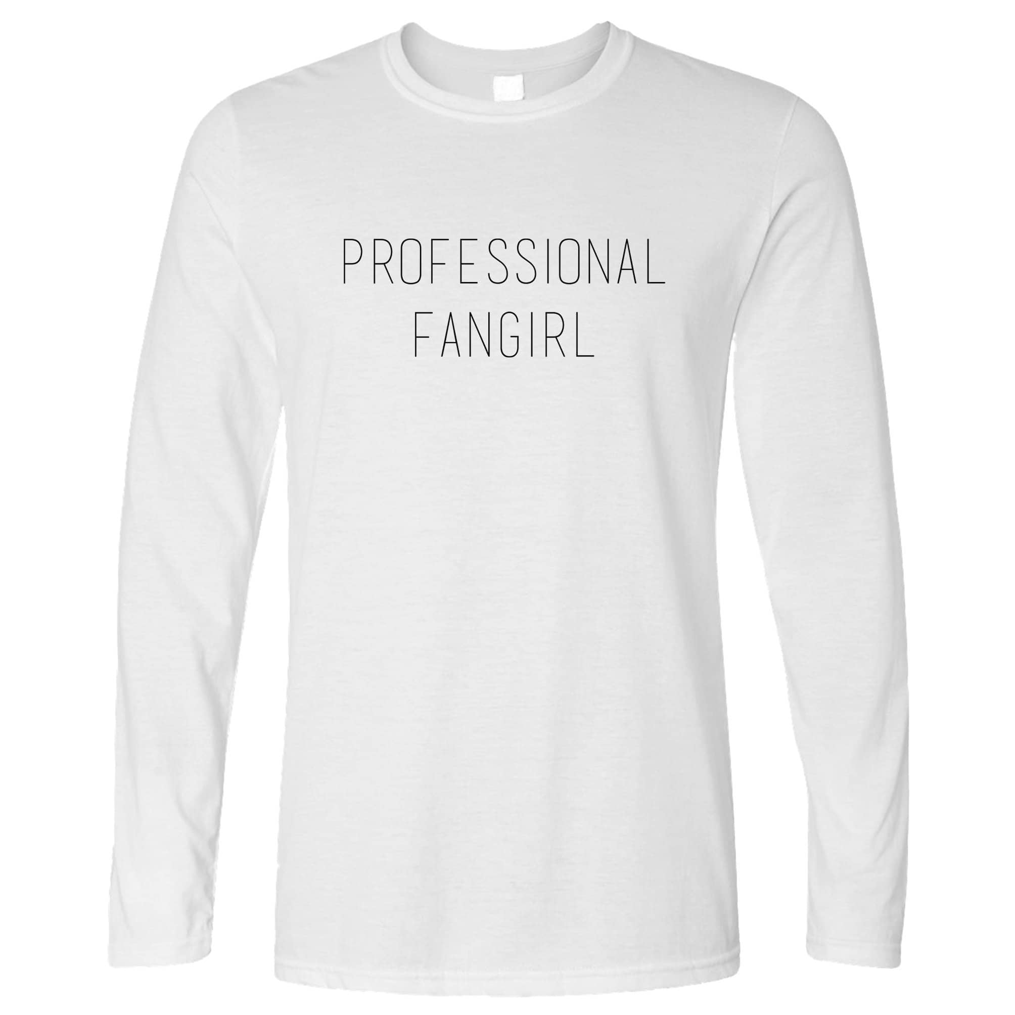 Novelty Joke Slogan Long Sleeve Professional Fangirl T-Shirt