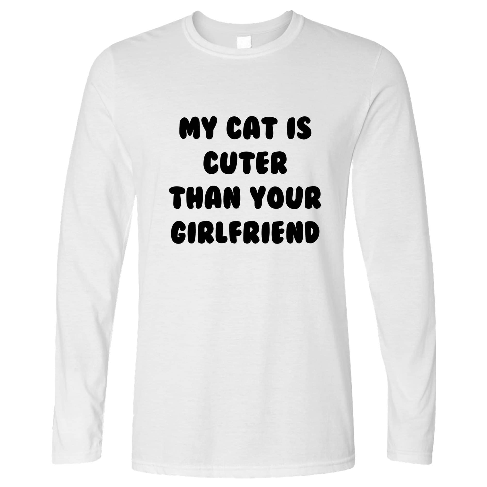 Cats Animals Long Sleeve Cat Cuter Than Your Girlfriend T-Shirt