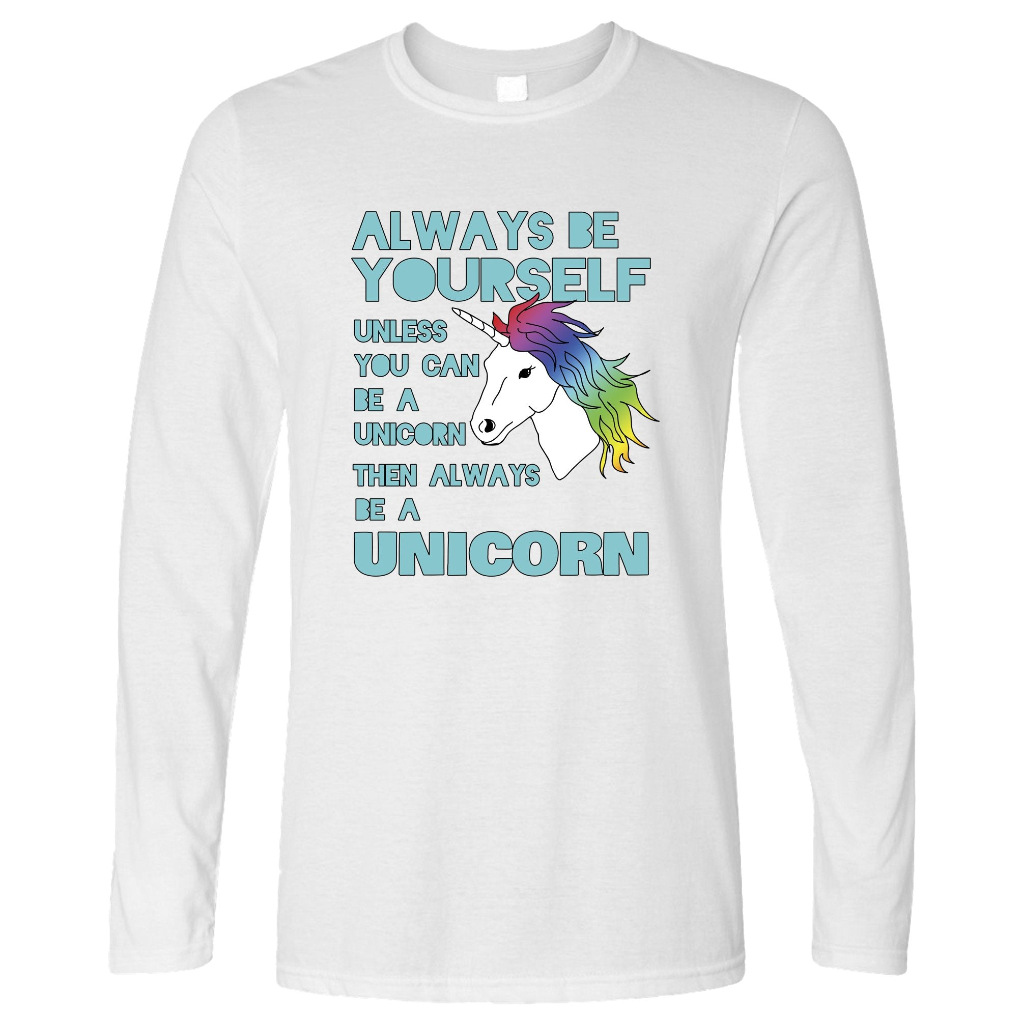 Novelty Unicorn Long Sleeve Always Be Yourself T-Shirt