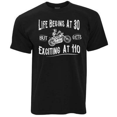 Biking T Shirt Life Begins At 30, Gets Exciting At 110