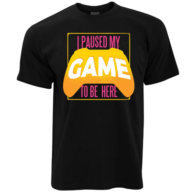 Mens Gaming T Shirt I Paused My Game For This Tee
