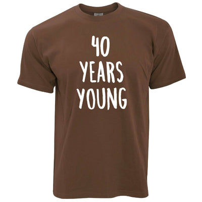 40th Birthday Joke T Shirt 40 Years Young Novelty Text