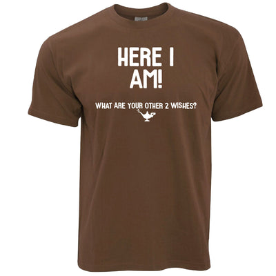 Here I Am! What Are Your Other 2 Wishes? T Shirt