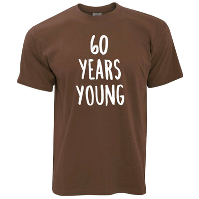 60th Birthday Joke T Shirt 60 Years Young Novelty Text