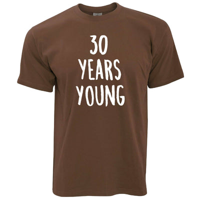 30th Birthday Joke T Shirt 30 Years Young Novelty Text