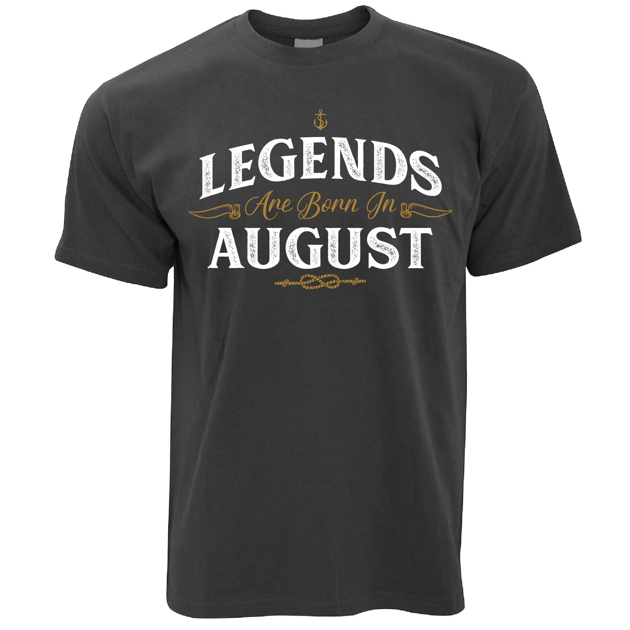 Birthday T Shirt Legends Are Born In August