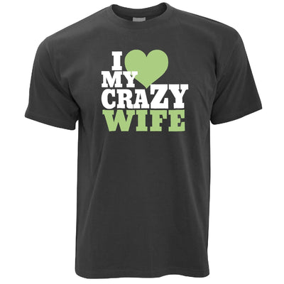 Fun Couples T Shirt I Love My Crazy Wife