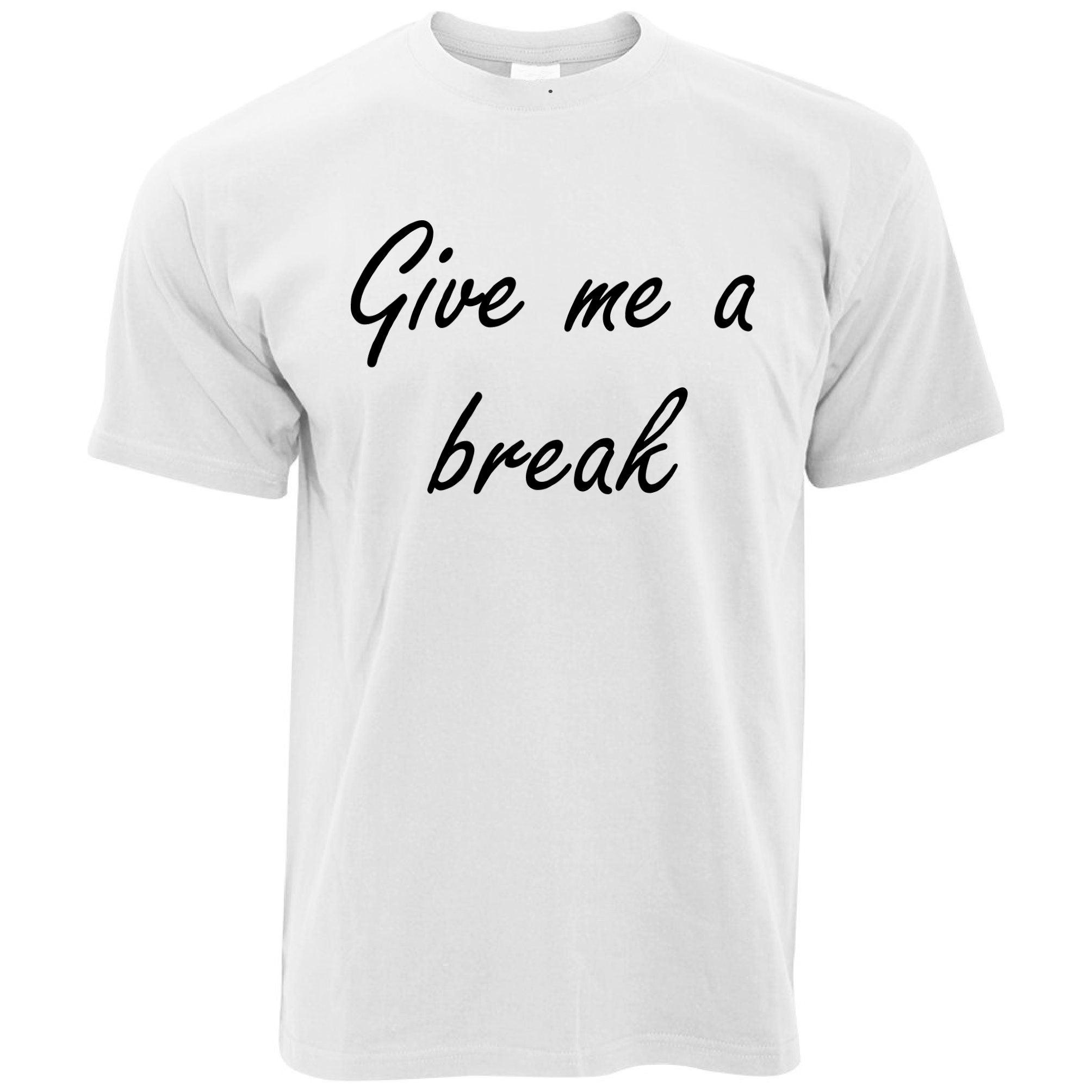 Mens Novelty T Shirt Give Me A Break Joke Slogan Tee