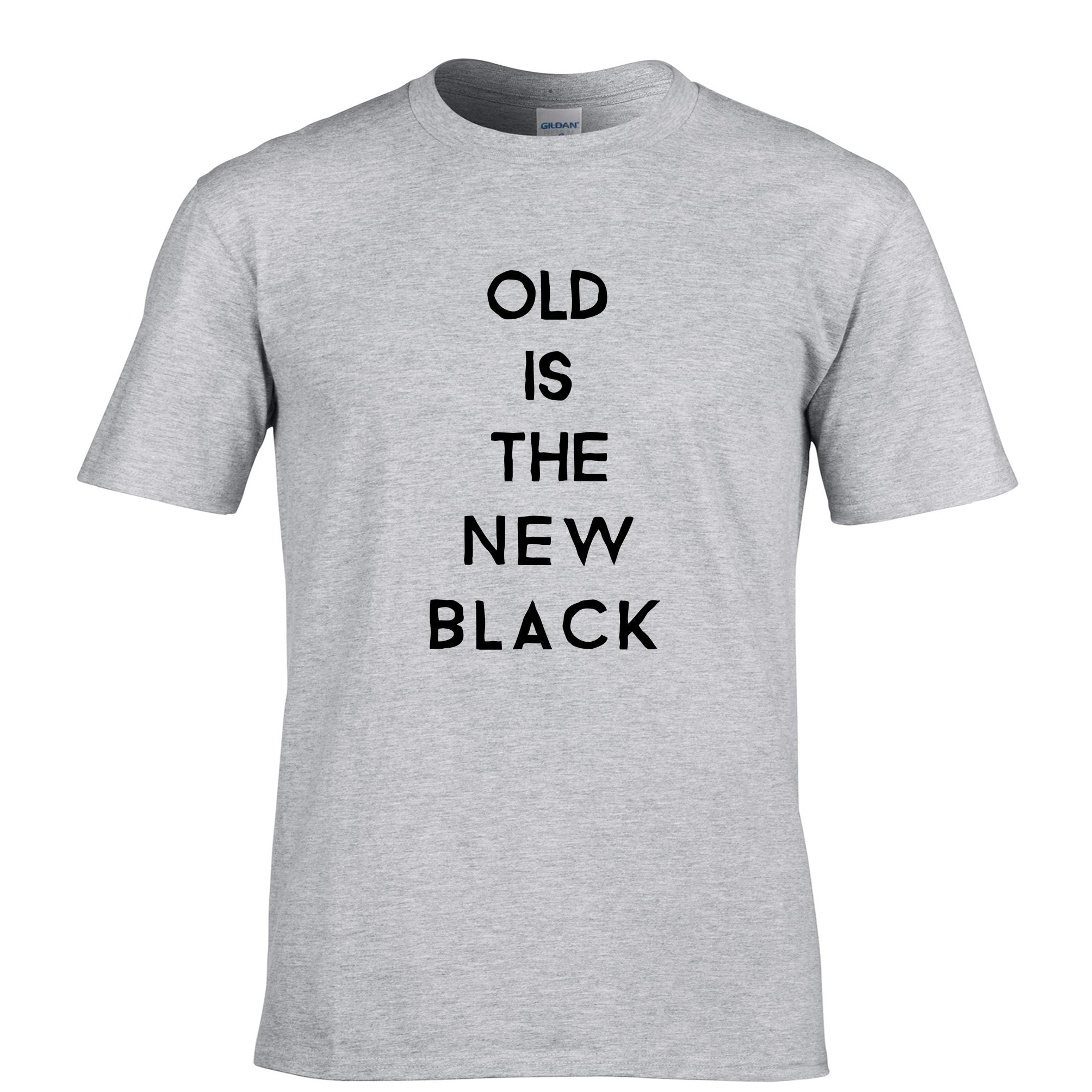 Mens Birthday T Shirt Old Is The New Black Slogan Tee