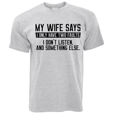 Mens My Wife Says I Don't Listen Funny T Shirt Tee