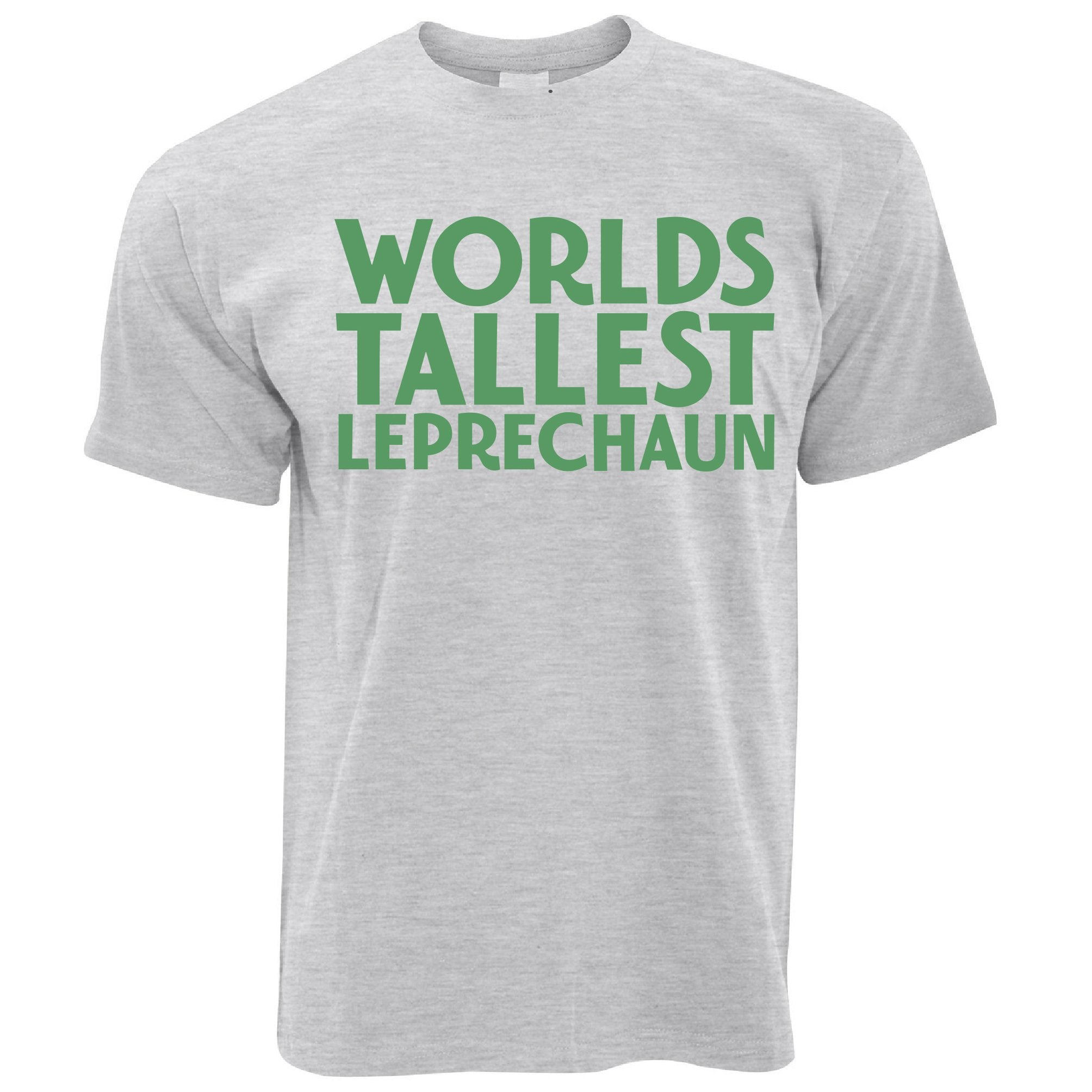 St Patricks Day Joke T Shirt Worlds Tallest Leprechaun